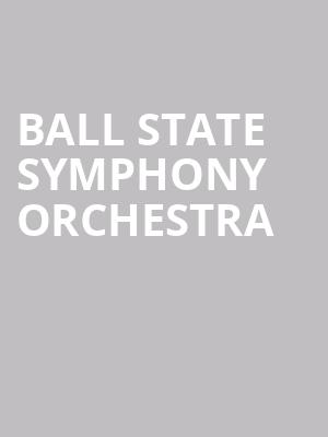 Ball State Symphony Orchestra at Sursa Performance Hall