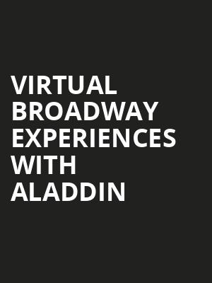 Virtual Broadway Experiences with ALADDIN, Virtual Experiences for Muncie, Muncie